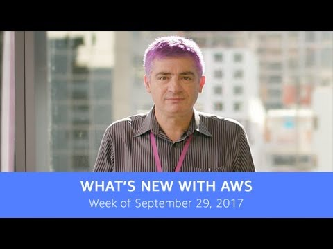 What's New with AWS - Week of September 29, 2017