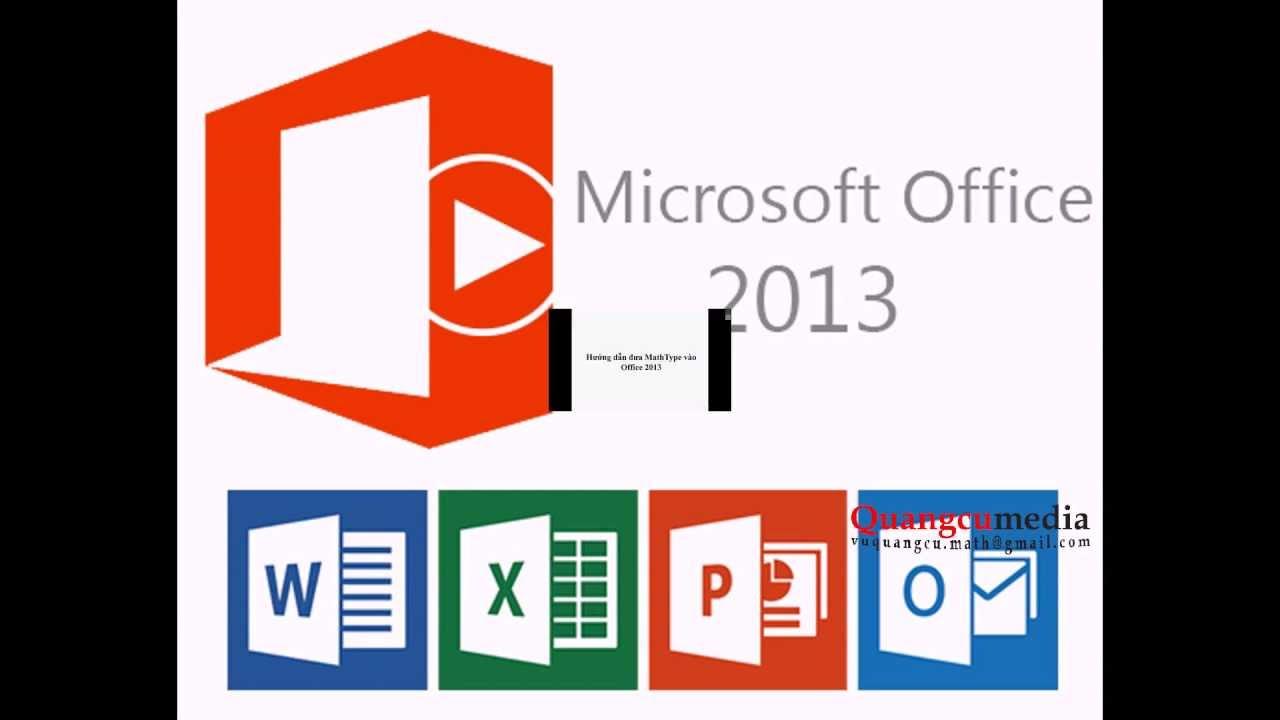 Hướng dẫn đưa MathType vào Office 2013 [Quangcumedia]
