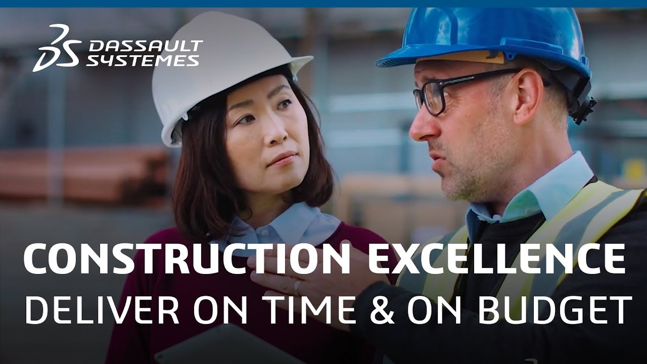 Construction Excellence - Deliver On Time & On Budget - Dassault Systèmes