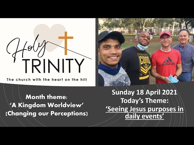 Holy Trinity Church Pre-Recorded Worship Service for Sunday 18 April 2021