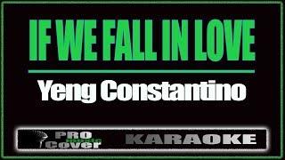 If We Fall In Love - YENG CONSTANTINO (KARAOKE)