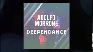 "Adolfo Morrone - ""Deependance"" [Original Mix]"