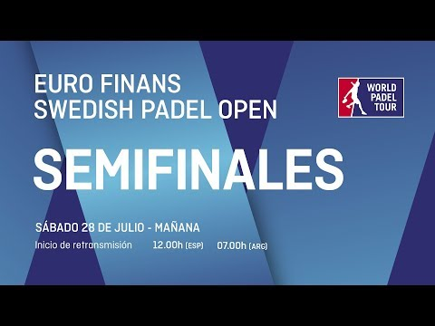 Semifinales - Euro Finans Swedish Open 2018 - World Padel To