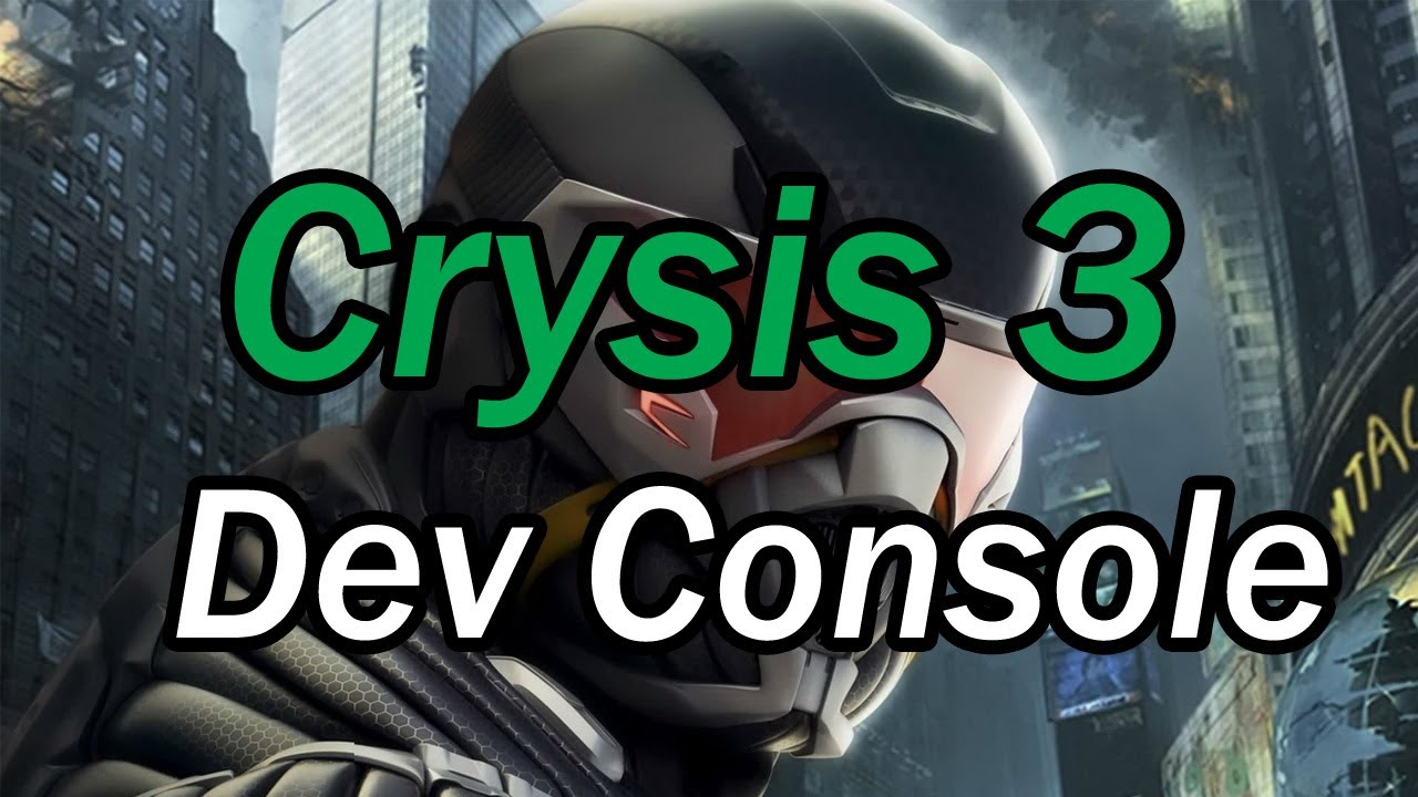 Crysis 3 - Quick Guide To PC Console Commands