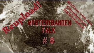 Reuplaod Mystery Banden Talk # 8 mit Tom von den Ghosthuntern NRWUP & RLP