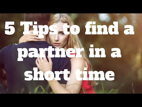 5 Tips to find a partner in a short time
