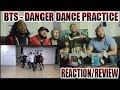 BTS - 방탄소년단 DANGER DANCE PRACTICE REACTION/REVIEW