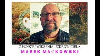 Z PUNKTU WIDZENIA UZDROWICIELA - Marek Maćkowski - 12.8.2018 r. © VTV