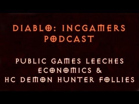 Diablo 3 Podcast #102: Public Game Leeches, Economics, and Hardcore DH Follies