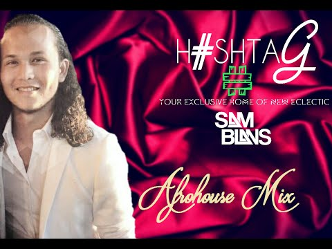 Afrohouse 2016 - H#shtag Mix 2016 by Sam Blans