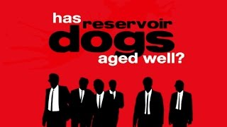 Has Reservoir Dogs Aged Well?