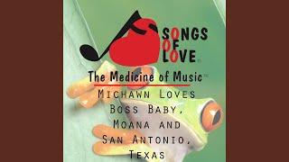 Michawn Loves Boss Baby, Moana and San Antonio, Texas
