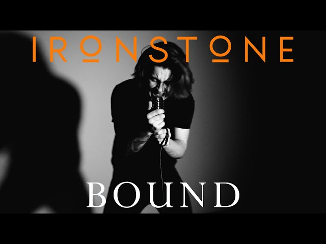 IRONSTONE - Bound (Official Video)