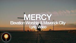 Mercy   Elevation Worship & Maverick City (Lyrics)