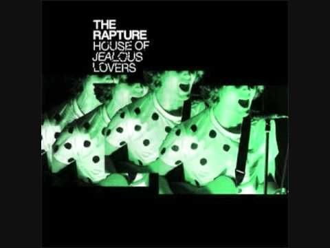 The Rapture /// House of Jealous Lovers