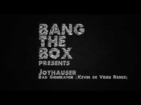 Joyhauser - Bad Generator (Kevin de Vries Remix)