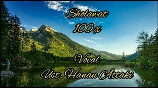 Sholawat 100 x Allahumma shalli ala sayyidina Muhammad vocal ust. Hanan Attaki