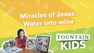 Miracles of Jesus: Water into wine | Fountain Kids Church