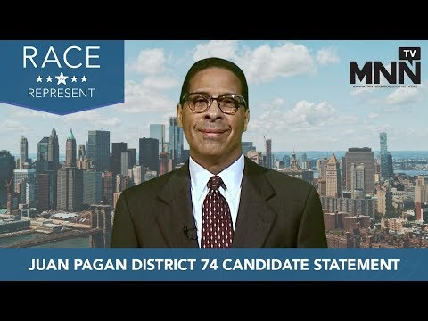 Race To Represent 2018: Juan Pagan District 74 Candidate Statement