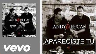 Andy & Lucas - Apareciste tú (Letra)