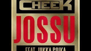Cheek - Jossu Feat. Jukka Poika (LYRICS)  | HD |