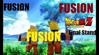 OMG FUSION IN EVERYTHING YOU NEED TO KNOW Dragon ball Final Stand Ep 1. Fusion Review Roblox