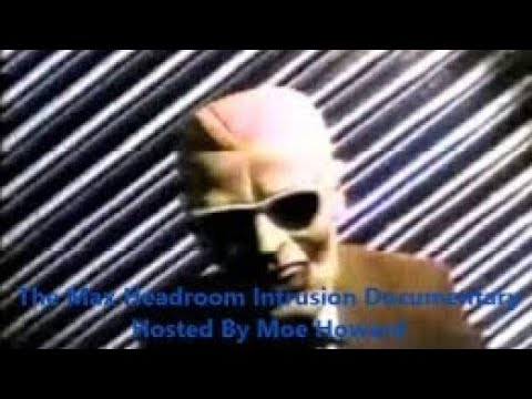 Max Headroom Intrusion Documentary Hosted By Moe Howard