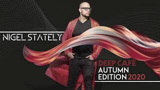 Nigel Stately - Deep Café Autumn Edition 2020