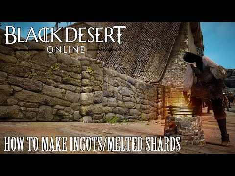 Black Desert Online How to Make Ingots / Melted Shards