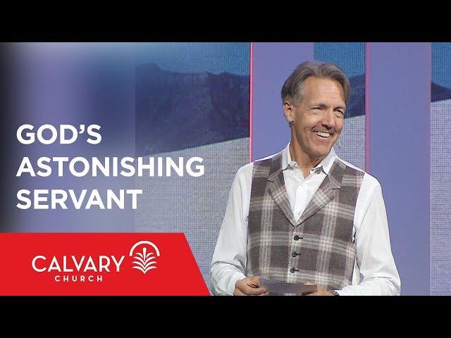 God's Astonishing Servant - Isaiah 52:13-53:12 - Skip Heitzig