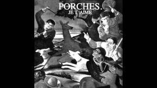 Porches - Je T