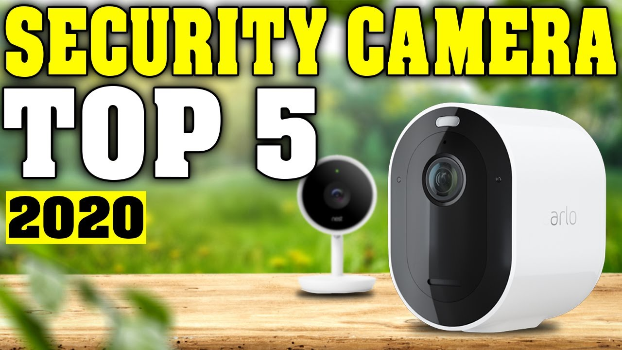 5 Best Outdoor Security Camera 2020