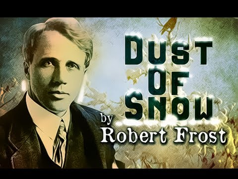 Dust Of Snow by Robert Frost - Poetry Reading - YouTube