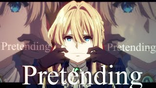 Pretending - AMV ~「Anime MV」