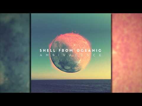 Shell From Oceanic - Ambivalence (FULL ALBUM STREAM)