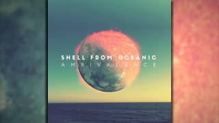 Shell From Oceanic - Ambivalence (FULL ALBUM STREAM)