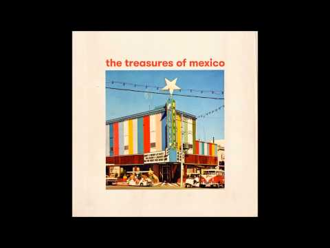 The Treasures of Mexico - Holding Pattern (2015) (Audio)