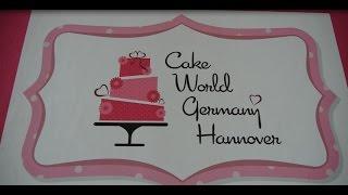 Cake World - Hannover 2016 HD
