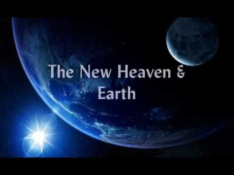 And I saw a New Heaven and a New Earth