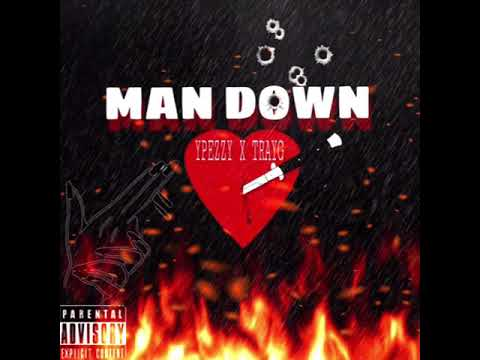 YPEZZY-MAN DOWN FT TRAYG [official audio]
