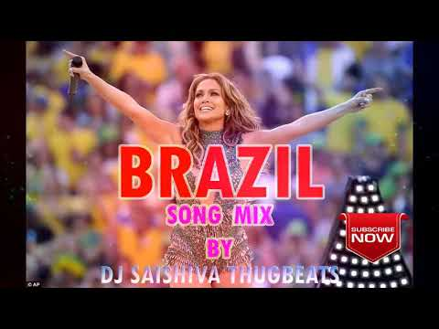 BRAZIL SONG MIX BY DJ SAISHIVA THUGBEATS