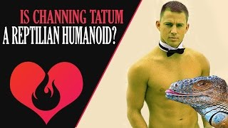 Is Channing Tatum a Reptilian Humanoid