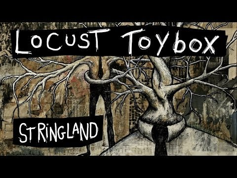 Locust Toybox - Stringland (2014) FULL ALBUM