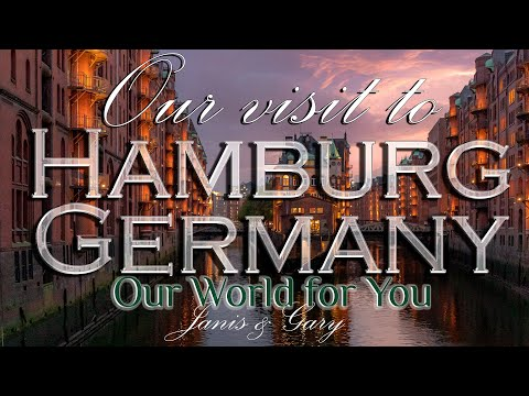 Our visit to Hamburg, Germany