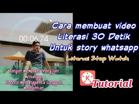 Cara Membuat Video Literasi 30 Detik Untuk Story Whatsapp, Literasi Stop Watch | KINEMASTER TUTORIAL
