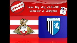 Doncaster Rovers vs Gillingham Match day Vlog 22.10.18