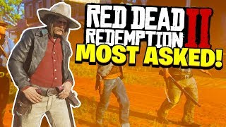 Red Dead Redemption 2 - Most Asked Questions!