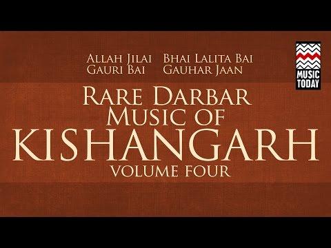 Rare Darbar: Music of Kishangarh I Vol 4 I Audio Jukebox I Folk I Vocal I Gauhar Jaan Niyazi