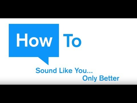 How to Sound Like You...Only Better