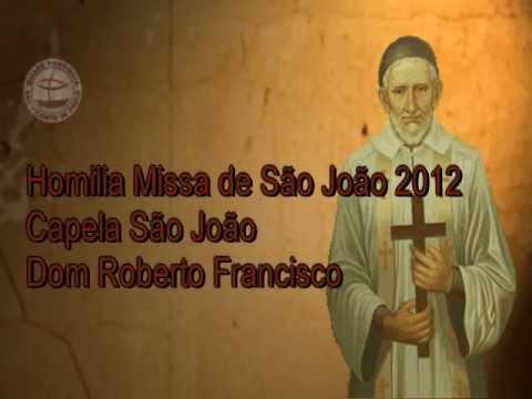 Homilia Missa de São João 2012 - Quase-Paróquia São Vicente